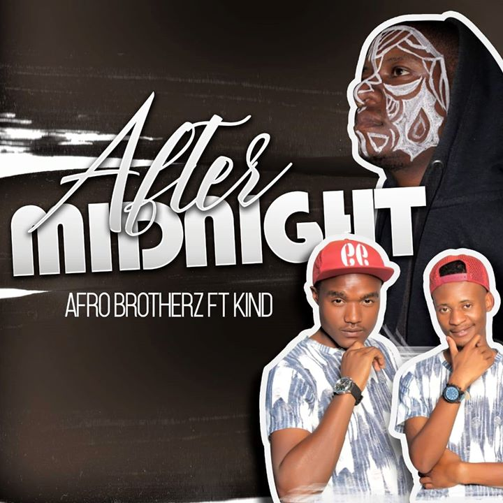 Afro Brotherz After Midnight Ft. Kind