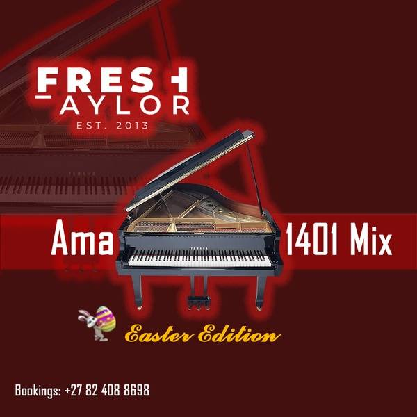 Fresh Taylor 1401 Amapiano Easter Edition Mix