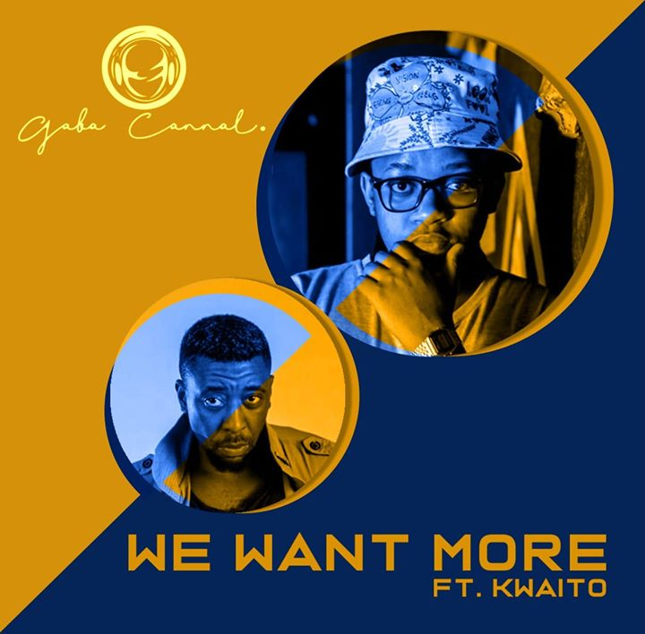Gaba Cannal Feat Kwaito We Want More