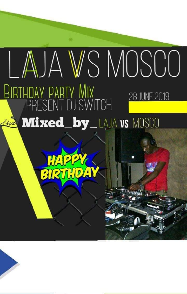 Laja Vs Mosco Dj Switch Birthday June Mix