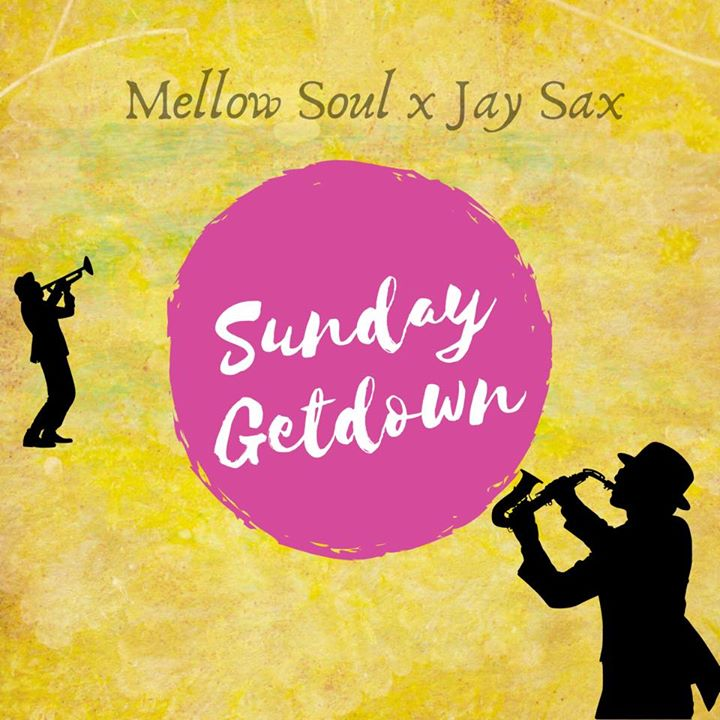 Mellow Soul & Jay Sax Sunday Get Down