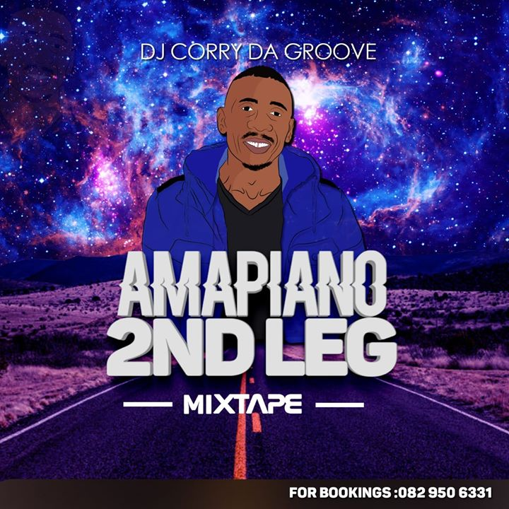 DJ Corry Da Groove Amapiano 2nd Leg Mix