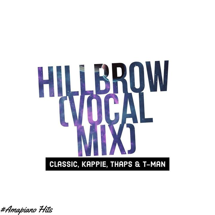 Classic, Kappie, Thaps & T-Man Xpress Hillbrow (Vocal Mix)
