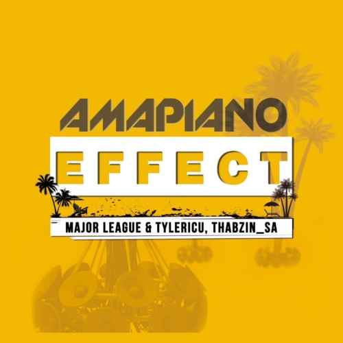 Major League, Tyler IC, DJ Thabzin  Amapiano Effect