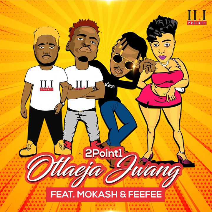 2Point1 Otlaeja Jwang ft. Mokash D'mera & FeeFee