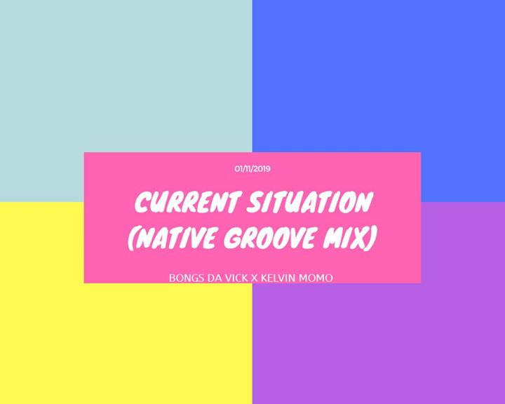 Bongs Da Vick & Kelvin Momo Current Situation (Native Groove Mix)