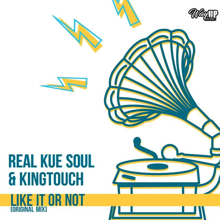 Real Kue Soul & KingTouch Like It Or Not
