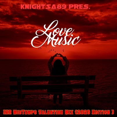KnightSA89 - Valentines Day (Hard Times, Love & Music)