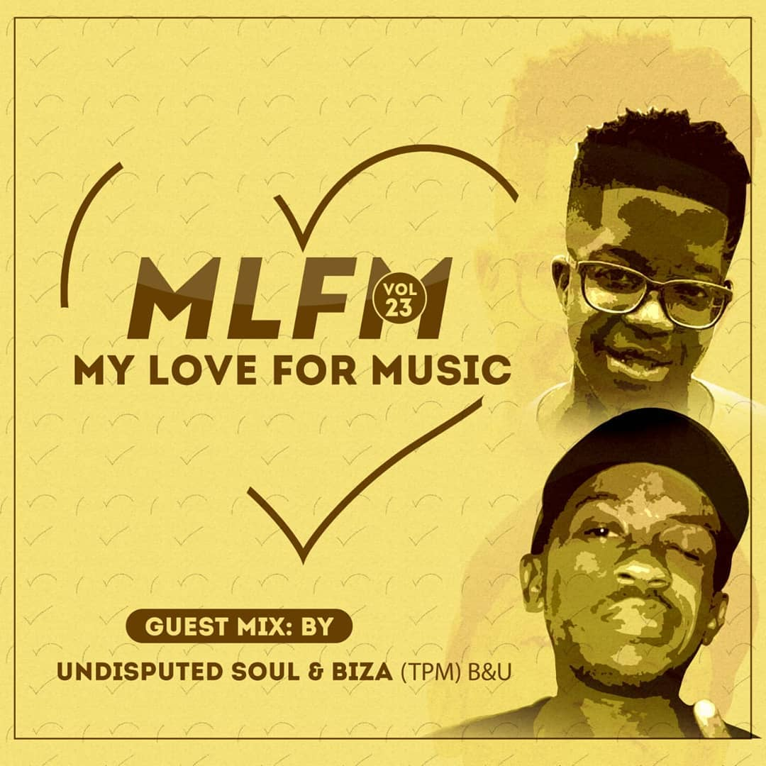 Biza & Undisputed Soul My Love For Music Vol. 23 (Guest Mix)