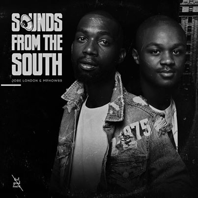 Mphow69 & Jobe London Set To Release Sounds from the South Album