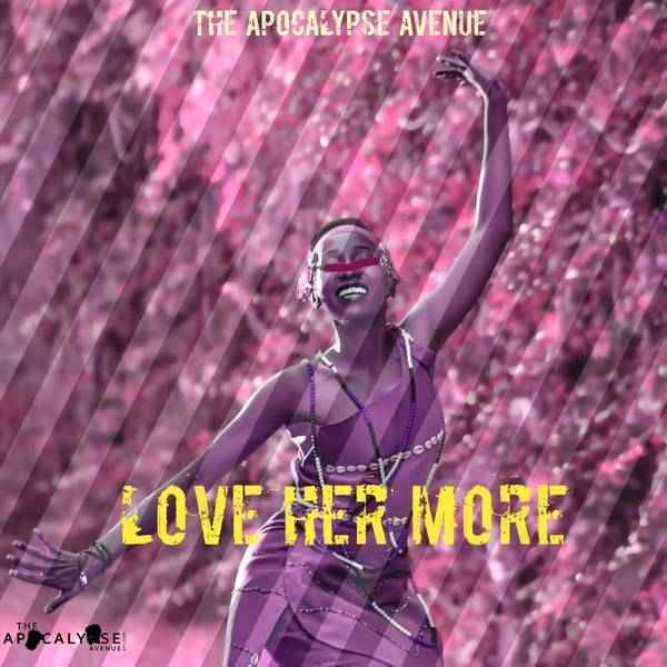 The Apocalypse Avenue Love Her More