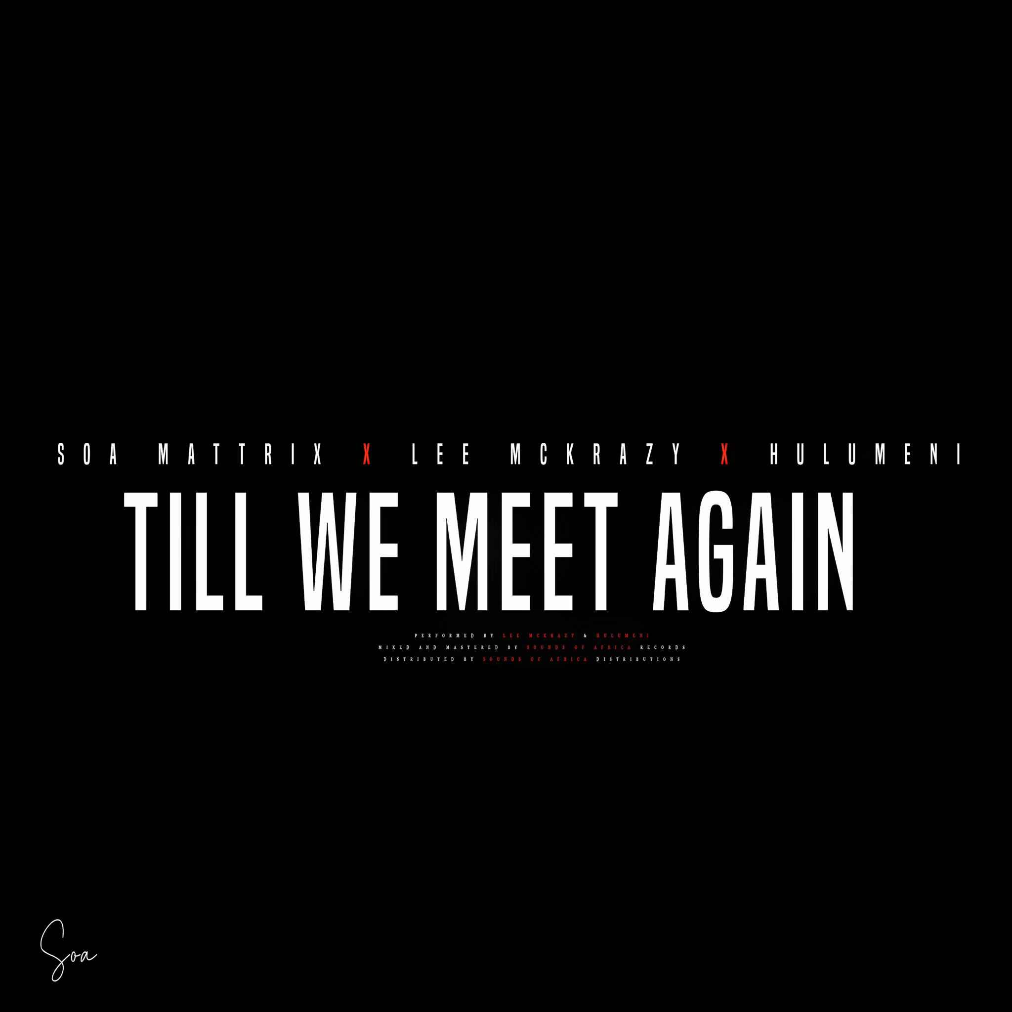 Soa Mattrix, Lee McKrazy & Hulumeni Till we meet again (Papers 707 Tribute Track)