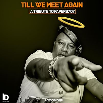 Loxion Deep Till We Meet Again (Tribute To Papers 707)