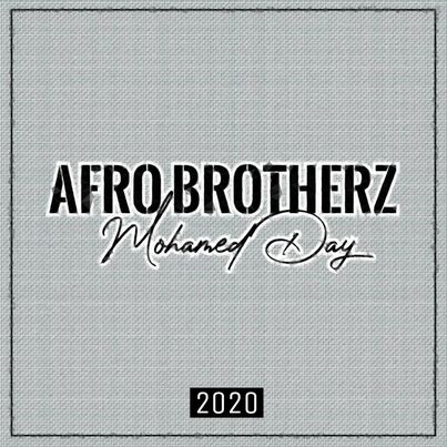 Afro Brotherz Mohamed Day