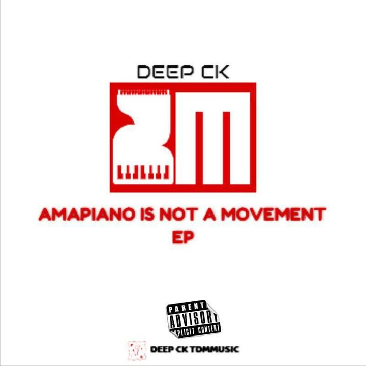 Deep CK Amapiano Is Not A Movement
