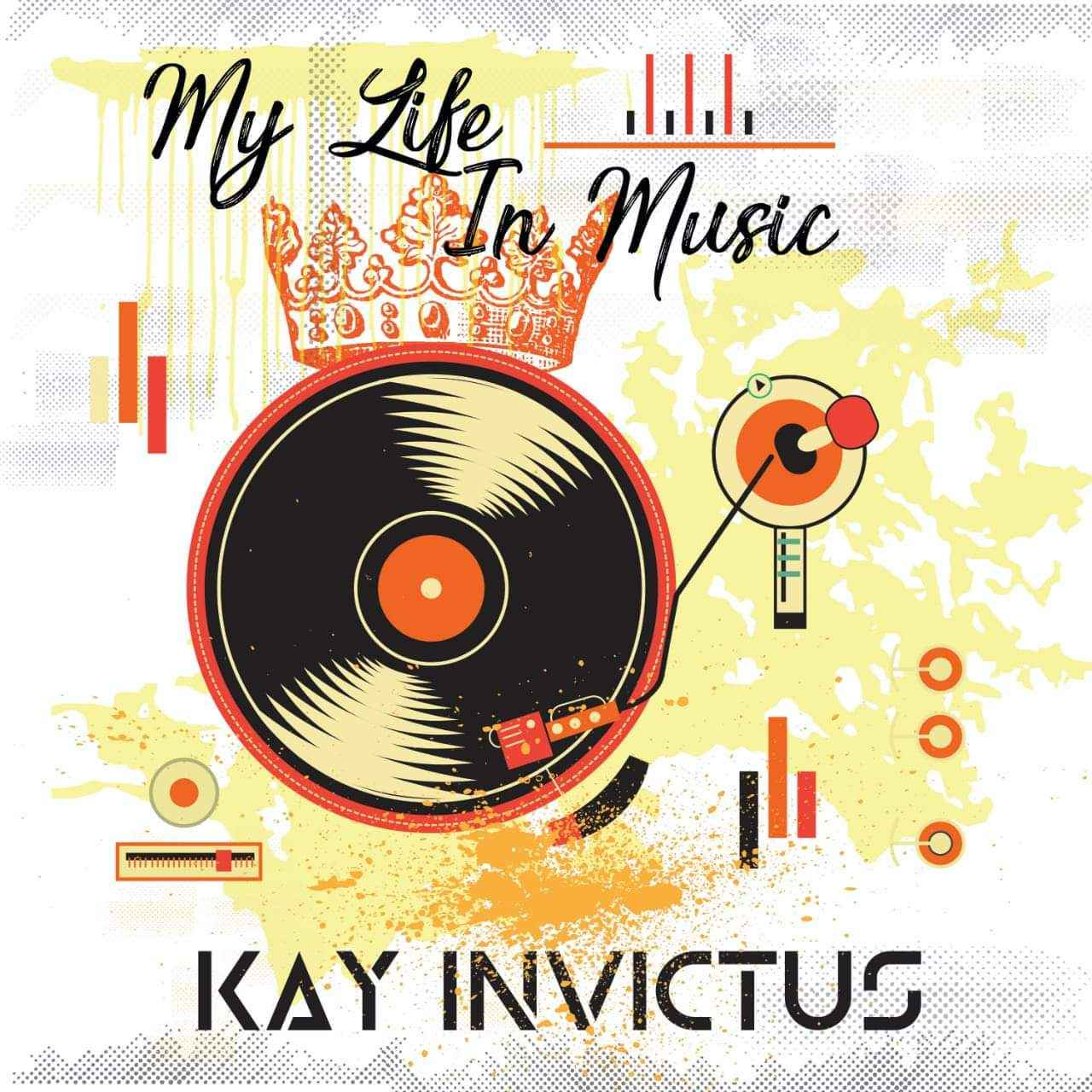 Kay Invictus My Life In Music Mix
