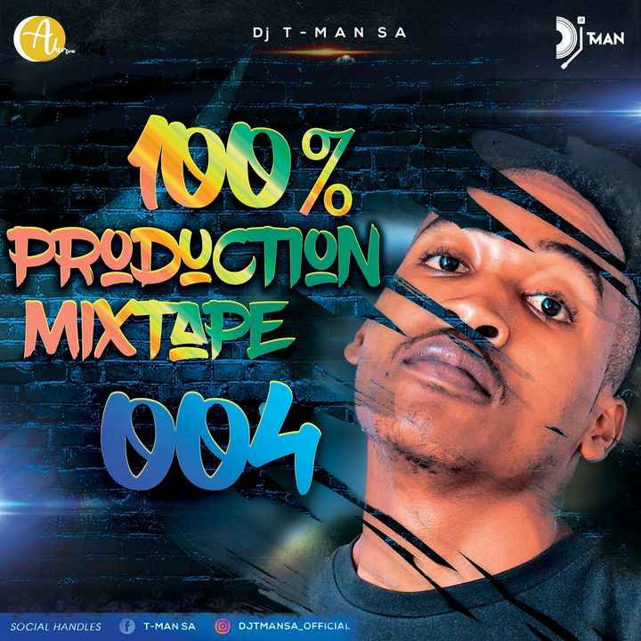 T-MAN SA 100% Production Mixtape 004