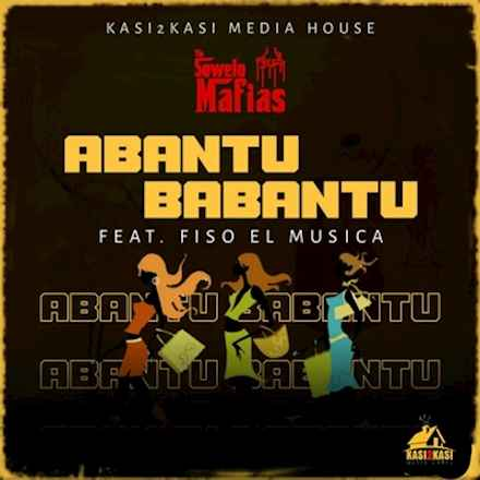Soweto Mafias Links Up With Fiso El Musica on Abantu Babantu