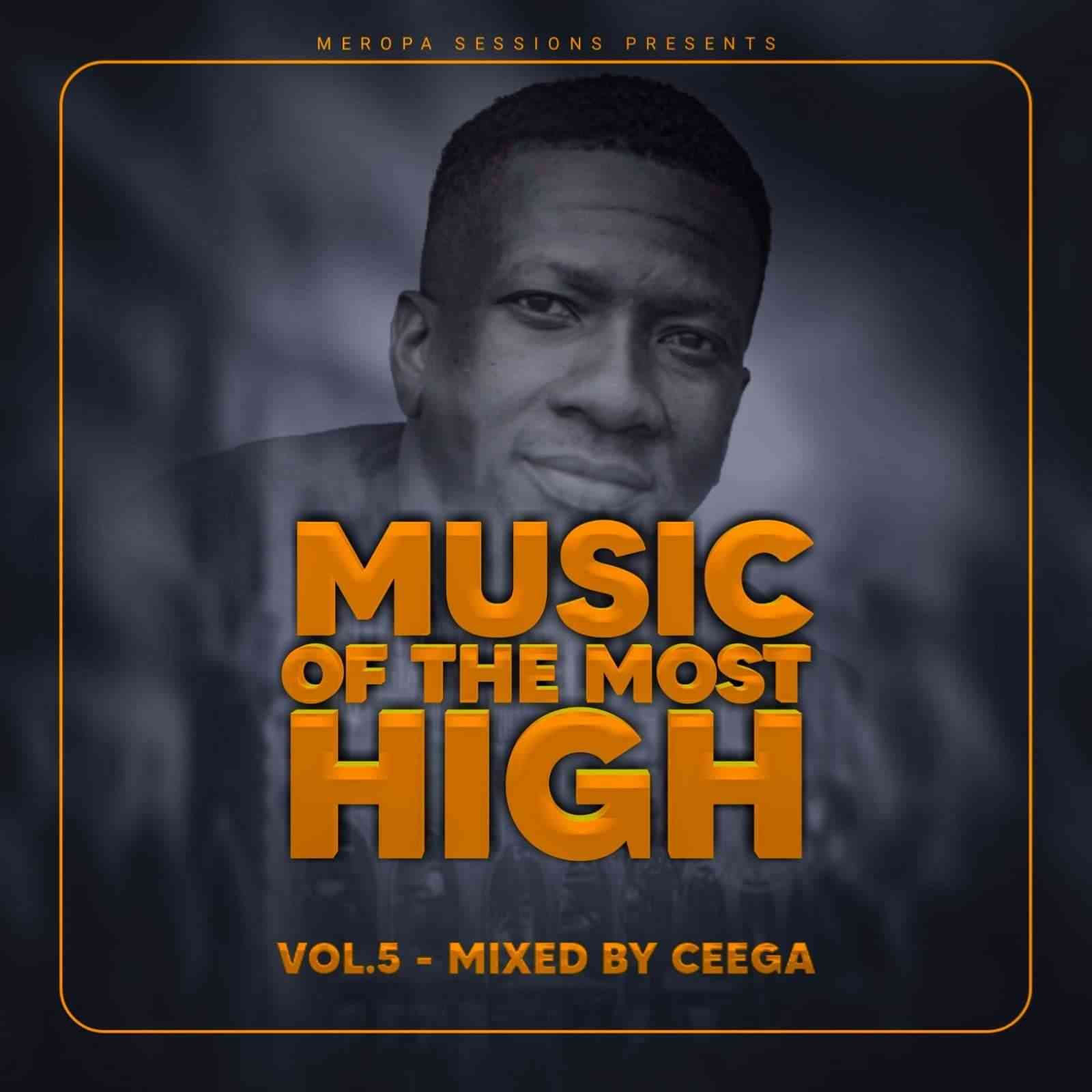 Ceega Music Of The Most High 2021