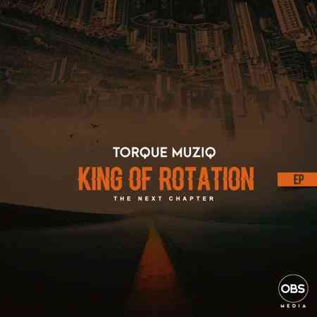 Torque Musiq King of Rotation (Next Chapter)