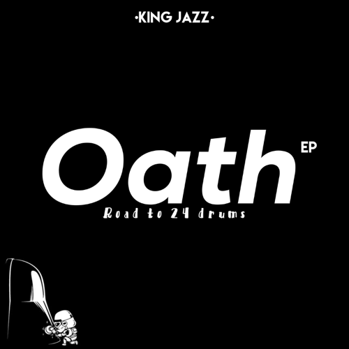 King Jazz Oath (Road to 24 Drums)
