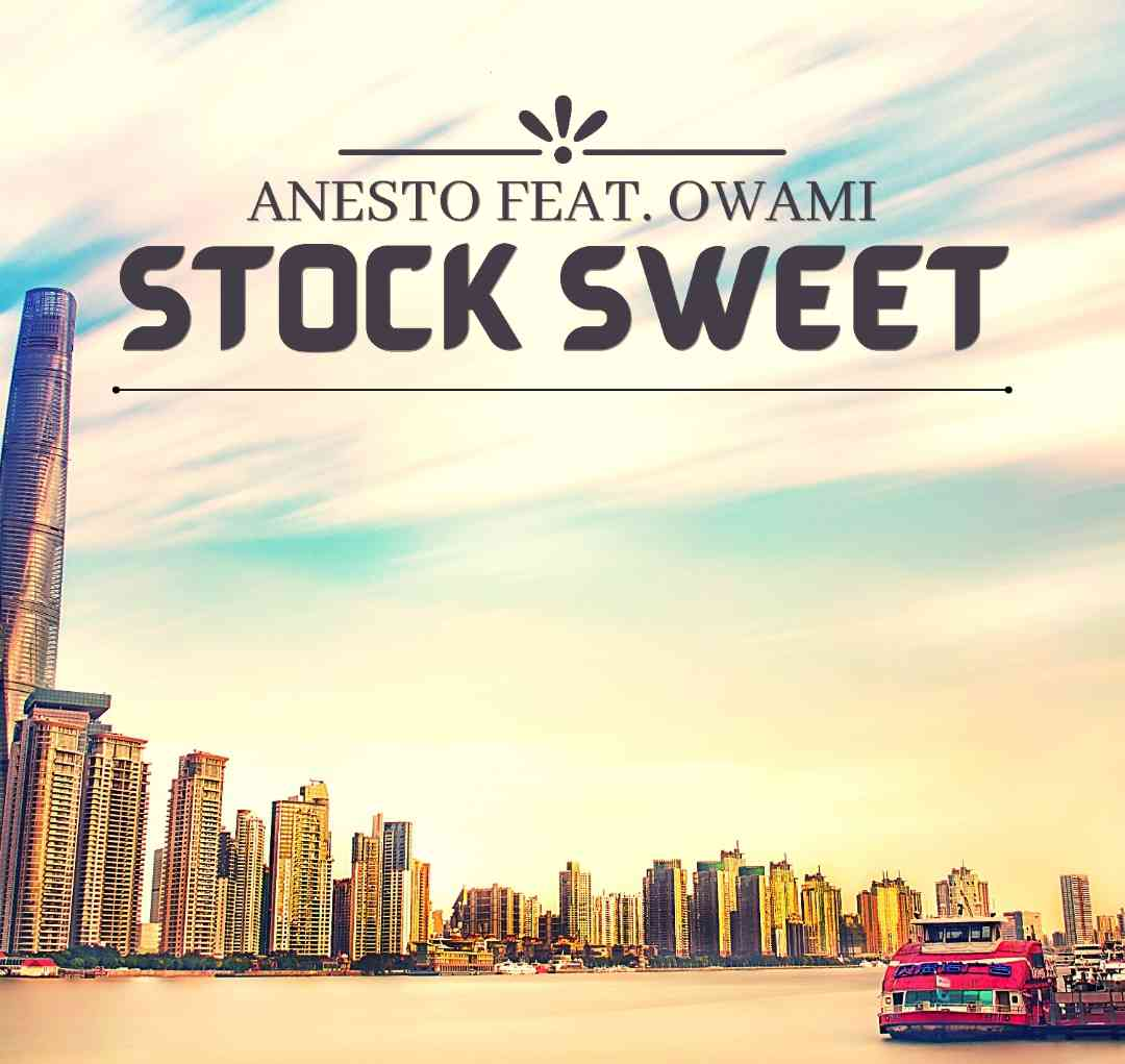 Anesto Stock Sweet (Full Version) Ft Owami