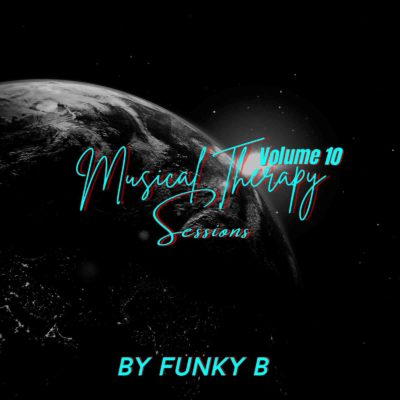 Funky B Musical Therapy Sessions Vol 10 Mix