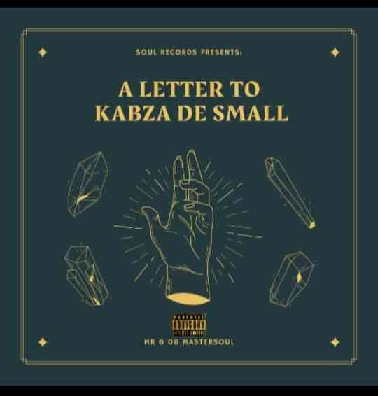 Mr 606 Mastersoul A Letter To Kabza De Small