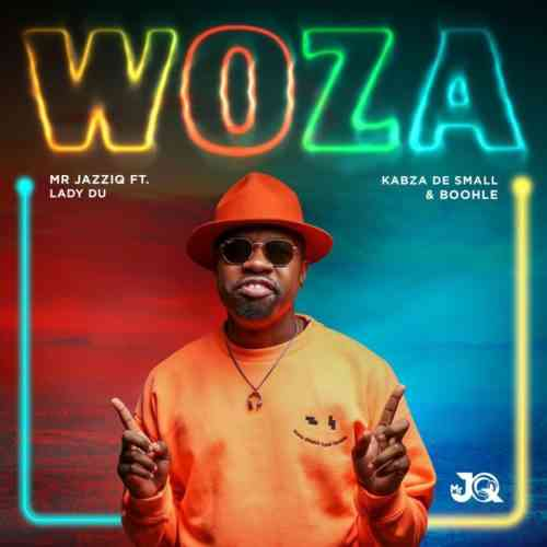 Mr JazziQ Woza ft. Kabza De Small, Lady Du & Boohle