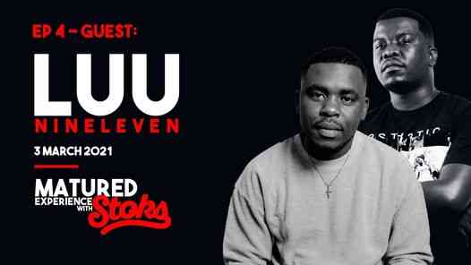 Luu Nineeleven Matured Experience with Stoks (Episode 4)
