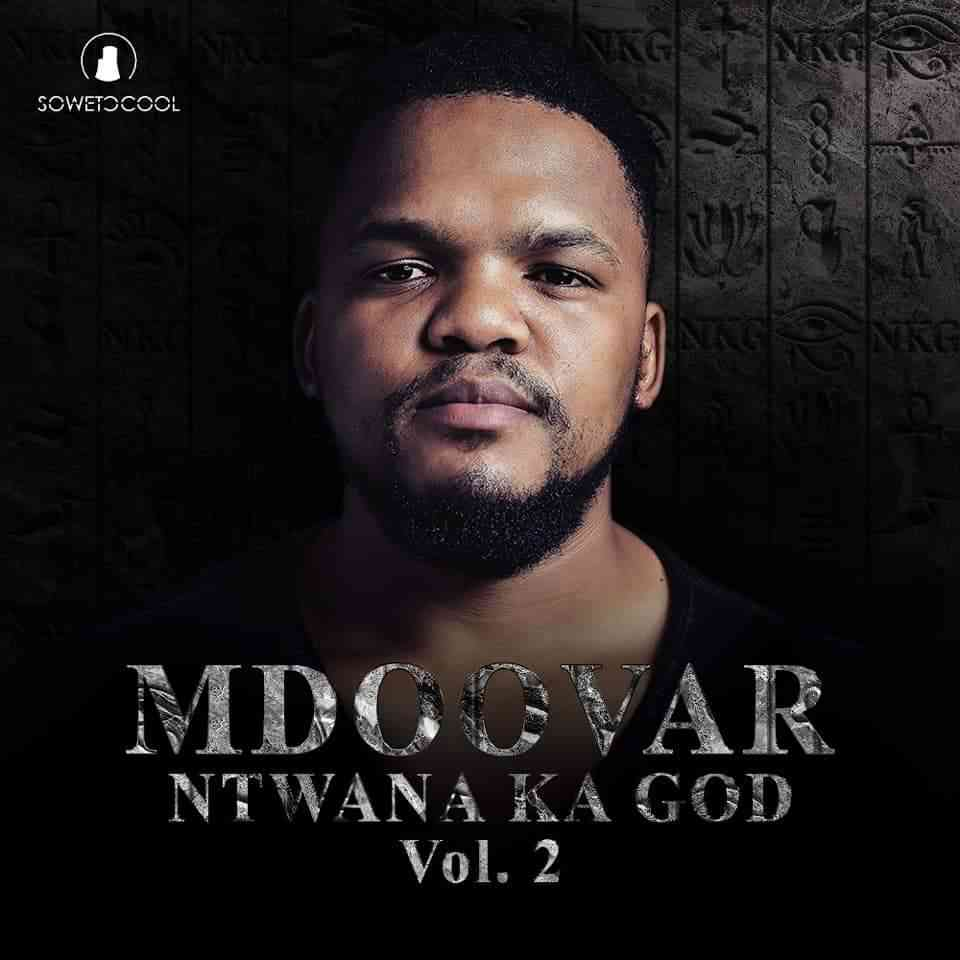 Mdoovar Ntwana Ka God Vol. 2