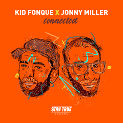 Kid Fonque & Jonny Miller Connected