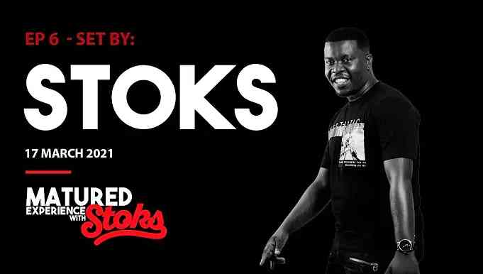 DJ Stoks Matured Experience with Stoks Mix (Episode 6)