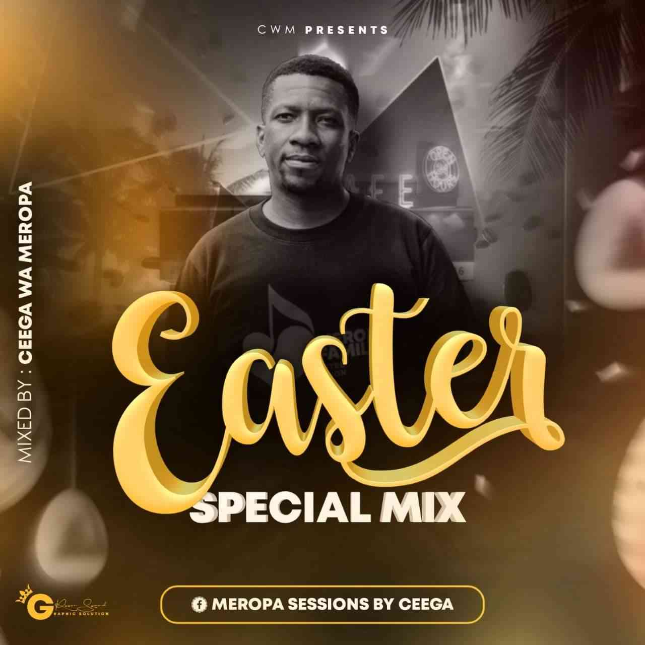 Ceega Easter Special Mix (Meropa Sessions)