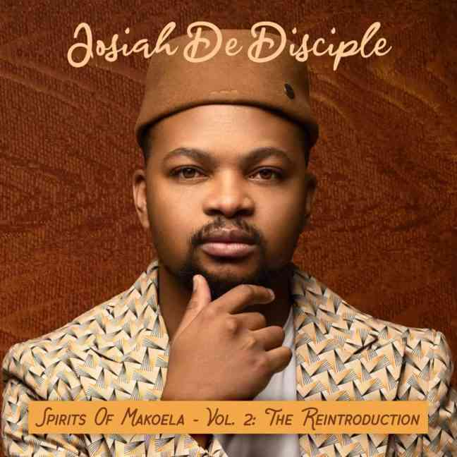 Josiah De Disciple Reveals Spirit of Makoela Vol. 2: The Reintroduction Album