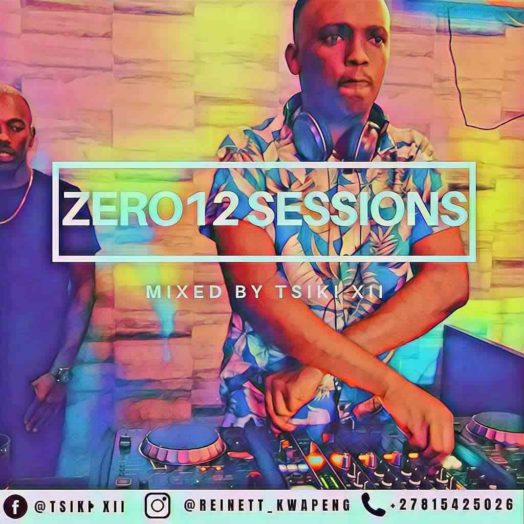 Tsiki XII Zer012 Sessions Vol 1 (April Edition)