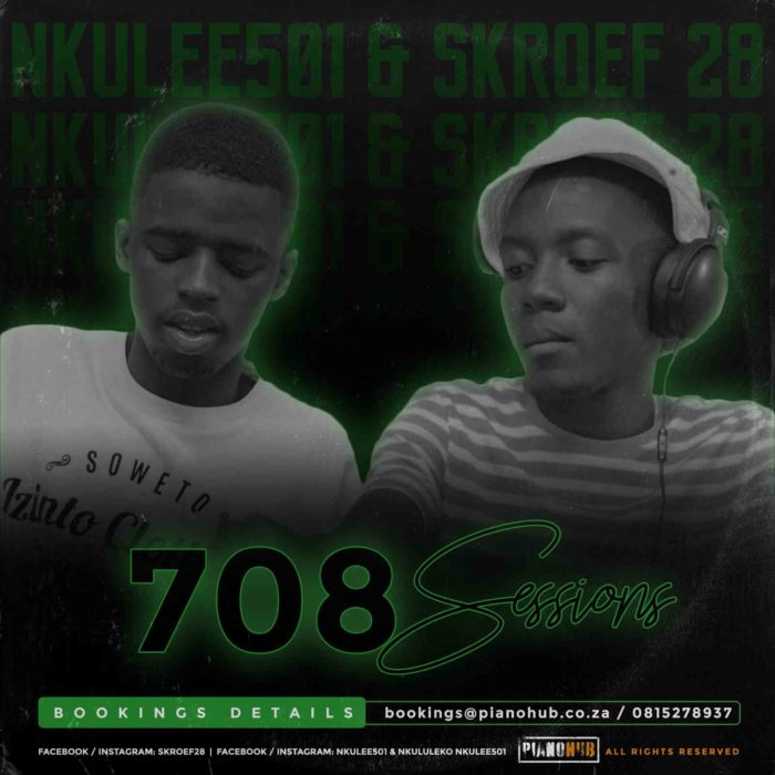 Skroef28 & Nkulee 501 708Sessions (Strictly PianoHub Music)