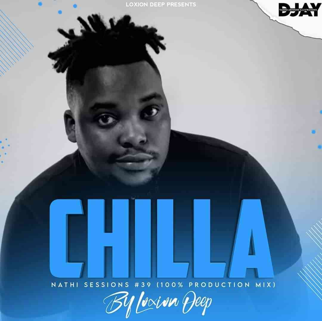 Loxion Deep Chilla Nathi Session #39 Mix (Exclusive Way)