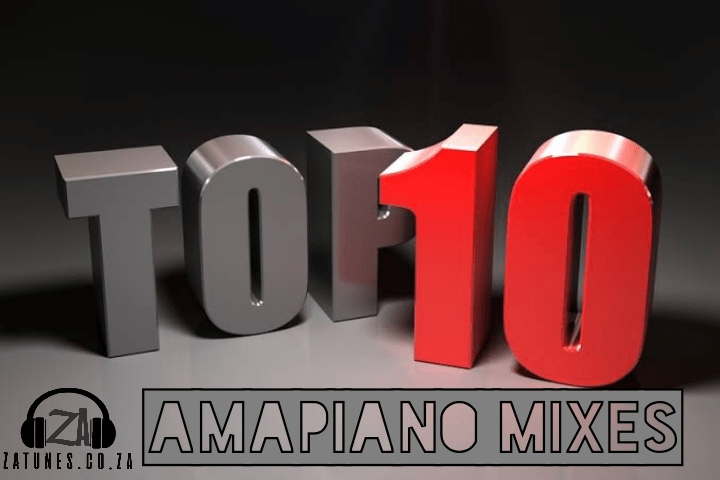Top Ten Amapiano Mix You Might Have Missed