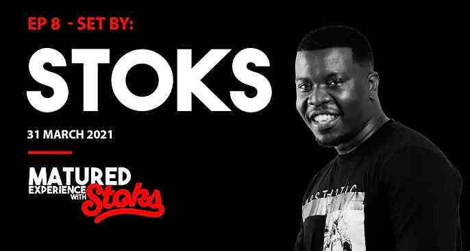 Dj Stoks Matured Experience With Stoks Episode 8 Mix