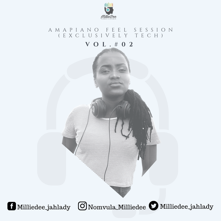 Milliedee Amapiano Feel Session Vol. 02 (Exclusively tech)