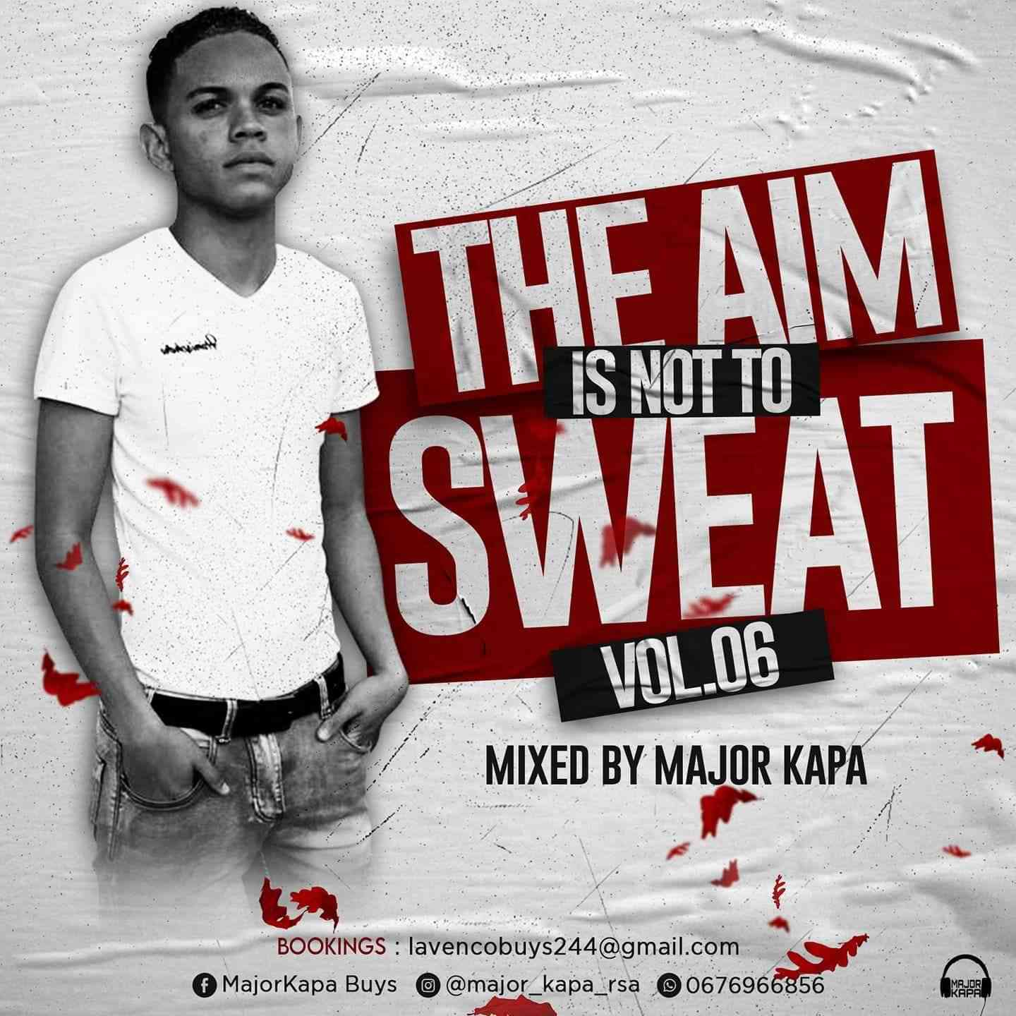 Major Kapa The Aim Is Not To Sweat Vol.06 Mix