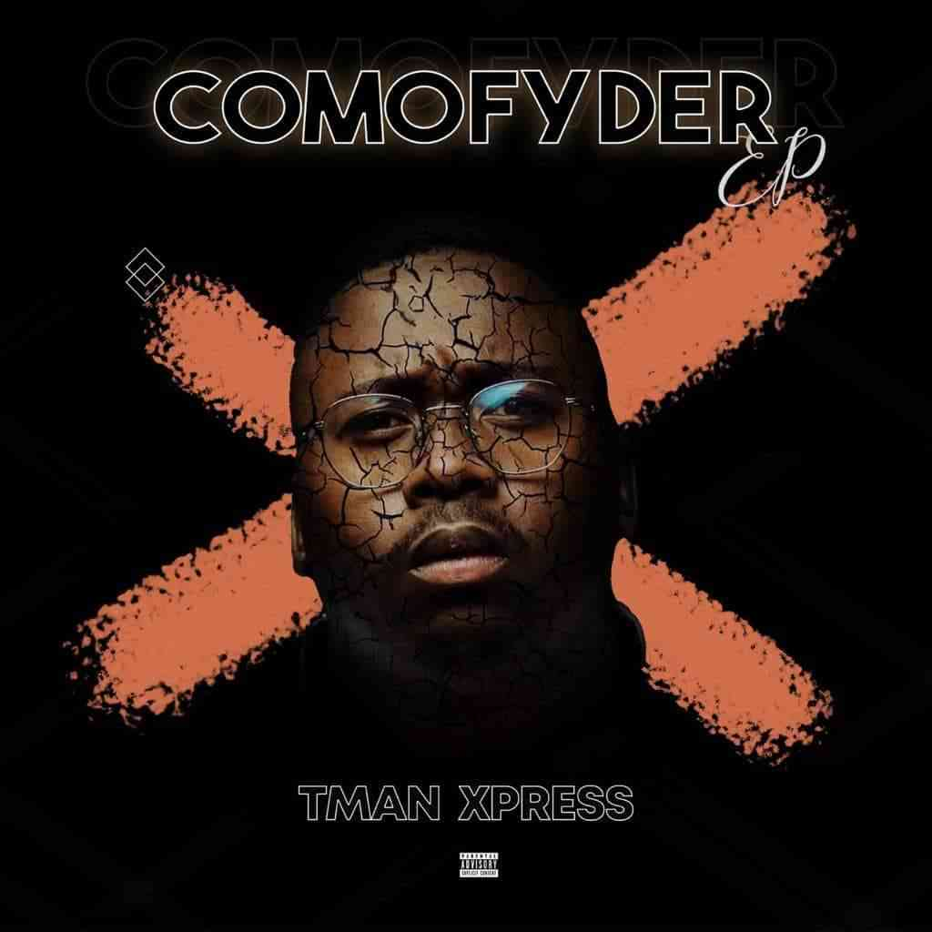 T-Man Xpress Reflects On His Diversity With His Forthcoming Comofyder EP
